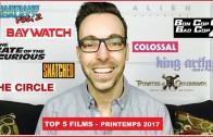 Top 5 films à voir ce printemps