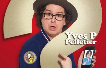 Yves P. Pelletier en tournée au Québec avec un nouveau spectacle