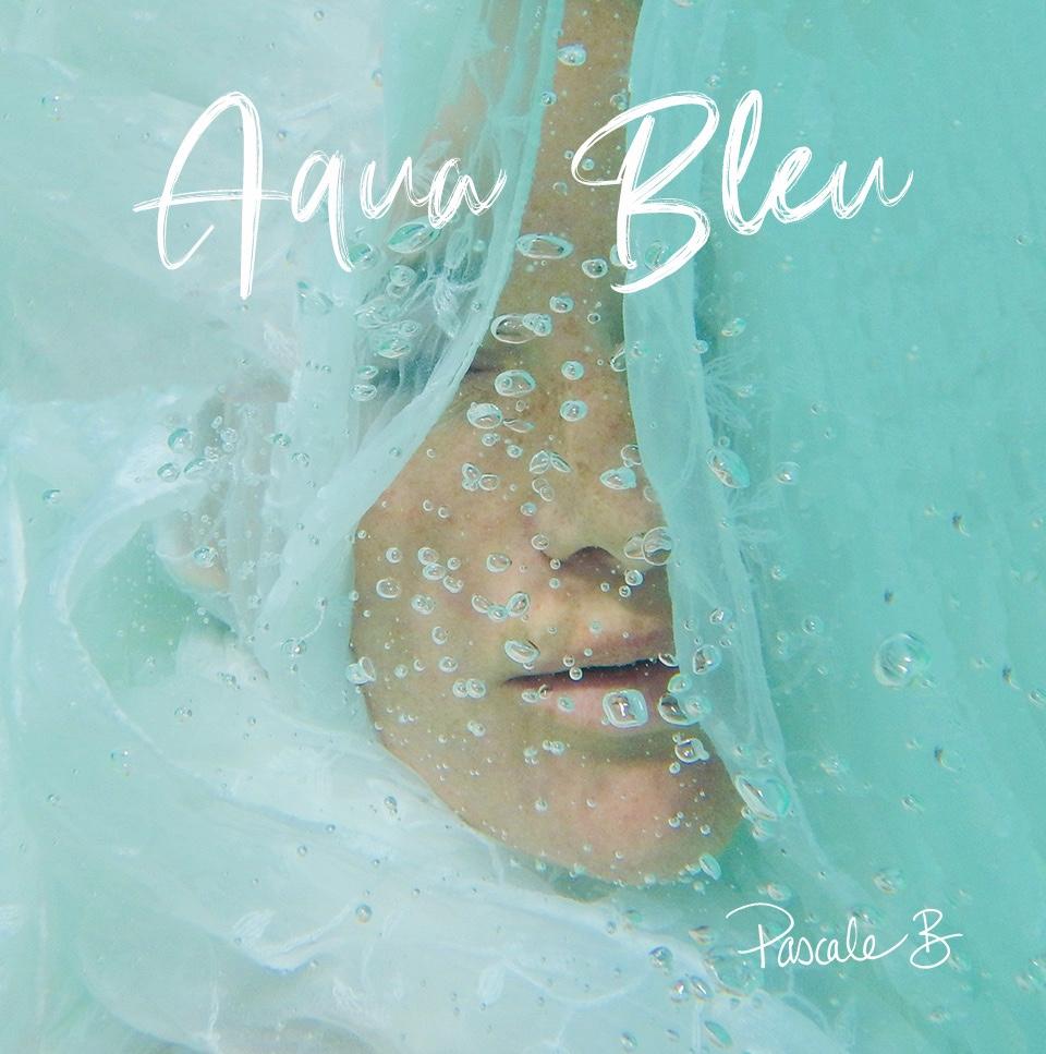 Pochette 3e album Pascale Bourbeau Aqua Bleu
